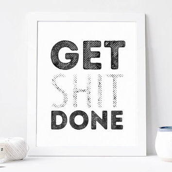 Get shit done poster typography modern mature art print matte cotton canvas photo paper motivational wall decor ready to mount on wall