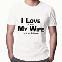 I Love My Wife When She Lets Me Go Sailing Funny Mens Tshirt Boating Shirt 1100