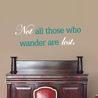 Not All Who Wander Quote Family Room Wall Vinyl Decal Sticker