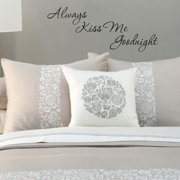 Always Kiss Me Goodnight wall decal - design02
