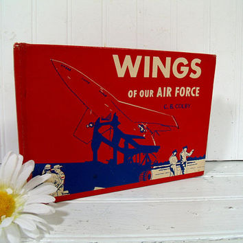 Wings Of Our Air Force Book by Maj. C.B. Colby, CAP - Mid Century Aviation Black/White Pictures Book Old School Library Book Poor Condition