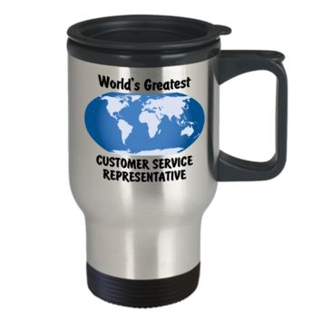 World's Greatest Customer Service Representative - Travel Mug