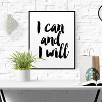 I Can and I Will Modern wall decor Quote print PRINTABLE Motivational quote Printable quote Wall Art Inspirational print Inspirational quote