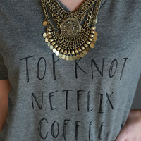 Top Knot, Netflix, & Coffee Tee