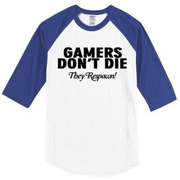 GAMERS DON'T DIE They Respawn! Video Gamer T-shirt