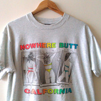 Rare Vintage 1990s Nowhere Butt California Screen Stars tee Shirt made in USA Naughty shirt Funny shirt grunge hip hop