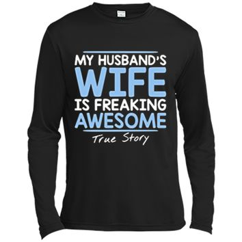 My Husband's Wife Is Freaking Awesome Funny  for Wife Long Sleeve Moisture Absorbing Shirt