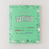 You're Weird By Kate Peterson | Urban Outfitters