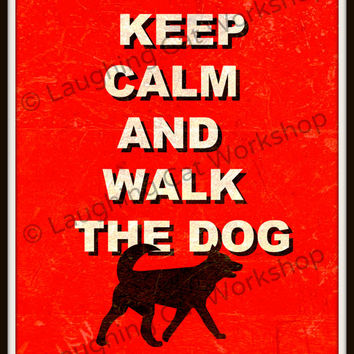 Keep Calm and Walk the Dog art print poster dog lovers gift distressed home decor vintage English art dog wall decor living room wall art