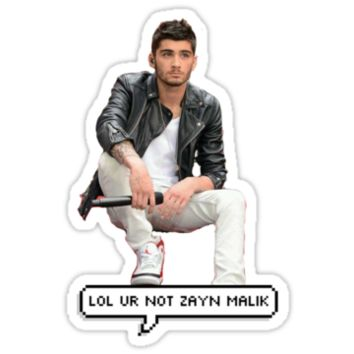 lol ur not zayn malik.