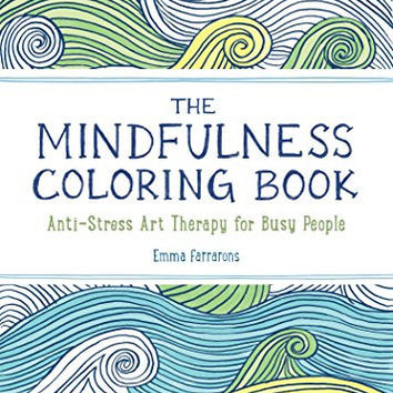 The Mindfulness Coloring Book Anti Stress Art Therapy For Busy