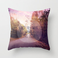 not all who wander are lost Throw Pillow by Sylvia Cook Photography