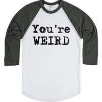 You're Weird Baseball T-Shirt-Unisex White/Asphalt T-Shirt