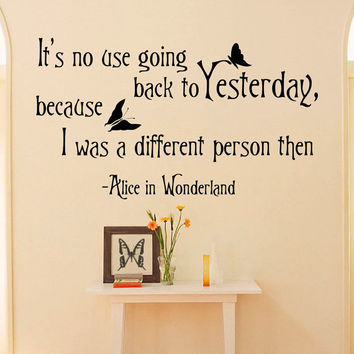 Alice In Wonderland Wall Decals Quotes Itu0027s No Use Going Back To  Yesterday Vinyl Wall Sticker