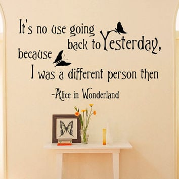 Alice In Wonderland Wall Decals Quotes It's No Use Going Back To Yesterday Vinyl Wall Sticker Art Bedroom Dorm Home Decor Q033