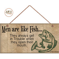 """Men Are Like Fish Sign, Funny Sign, Weatherproof, 5""""x10"""" Wall Plaque, Gift For Him, Man Cave, Cabin Decor, Made To Order"""