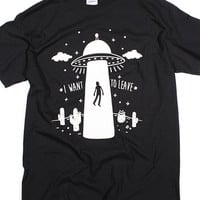 I Want To Leave UFO T-Shirt