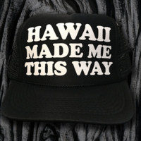 "50th State ""Hawaii Made Me This Way"" Black Trucker Hat"