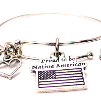 Proud To Be Native American Bangle Bracelet