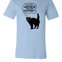 With Great Moustache Comes Great Responsability - Unisex T-shirt