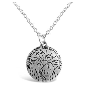 """""""The Sun Will Rise And We Will Try Again"""" Necklace"""