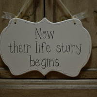 "Wedding Sign, Hand Painted Wooden Cottage Chic Off White Flower Girl / Ring Bearer Sign, ""Now their life story begins."""
