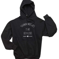Shawn Mendes Is My Boyfriend Unisex Hoodie S to 3XL