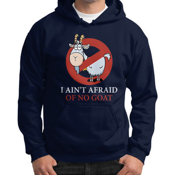 Bill murray cubs shirt - I Ain't Afraid Of No Goat Shirts Gildan Hoodie (on man)