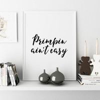 "Quote Prints Bathroom Decor Fashion Quote Printable GIRL ROOM DECOR ""Primpin' Ain't Easy"" Quotes Quote Posters Wall Decor Scandinavian Print"