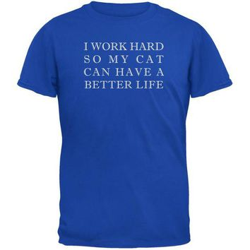 LMFCY8 Work Hard For My Cat Funny Royal Adult T-Shirt