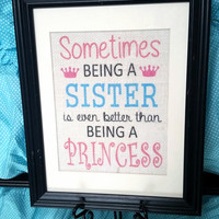 Gift for big sister - Sometimes Being a Sister Better than Princess Burlap - Custom Burlap Print - Big Sister Gift - Princess -  Big Sister
