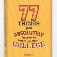 77 Things You Absolutely Have To Do Before You Finish College By Halley Bondy - Assorted One