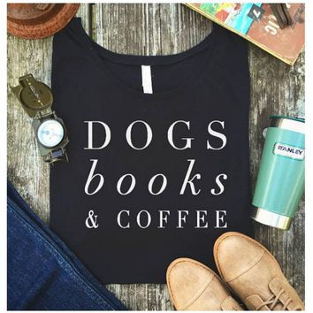 Dogs Books & Coffee Tumblr T-Shirt - Women's Crew Neck Novelty T-Shirt