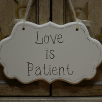 """Wedding Sign, Hand Painted Wooden Cottage Chic Flower Girl / Ring Bearer Sign, """"Love is Patient"""""""
