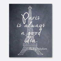 Wall Art - Paris is always a good idea - with Eiffel Tower - Audrey Hepburn Quote - 8 x 10 print - Typography - Room Decor - Paris, France