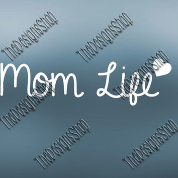 Mom Life SVG | Decal Cutting File | Mommy Kids Mother | Newborn Baby Shirt Transfer Cricut Explore | Silhouette Cameo Cutting Machines | 018