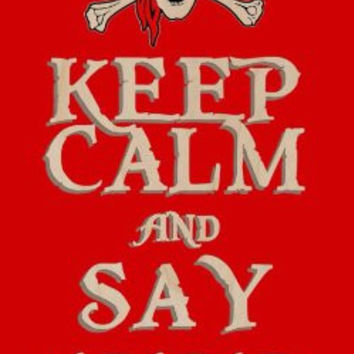 'Keep Calm and Say ARRR' Skull & Crossbones Pirates Eyepatch - Plywood Wood Print Poster Wall Art