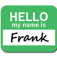 Frank Hello My Name Is Mouse Pad
