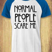 Copy of Normal People Scare Me American Horror Story Baseball Raglan Tee - zLi Unisex Tees For Man And Woman / T-Shirts / Custom T-Shirts / Tee / T-Shirt