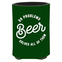 99 Problems, Beer Solves All of Them Koozie