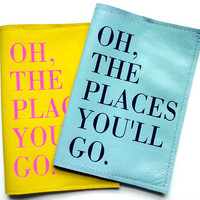 Oh, The Places You'll Go- Leather Passport Cover, Passport Holder