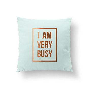 I Am Very Busy Pillow, Typography Pillow, Home Decor, Cushion Cover, Throw Pillow, Bedroom Decor, Bed Pillow, Gold Pillow, Decorative Pillow