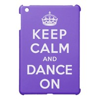 Keep Calm and Dance On iPad Mini Cases from Zazzle.com