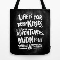 Life is for deep kisses... Tote Bag by WEAREYAWN