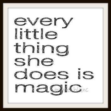 Every Little Thing She Does is Magic 8x8 Art Print