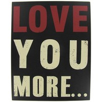 Black, White & Red Love You More Plaque | Shop Hobby Lobby