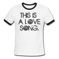 This Is A Love Song Men's Ringer T-Shirt - Men's Ringer Custom Tshirts