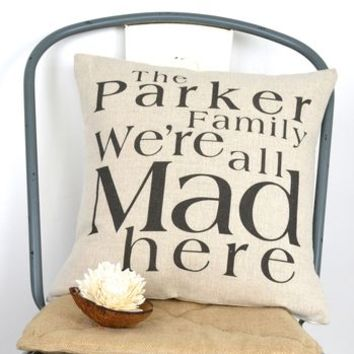 We're All Mad Here Family Cushion Cover