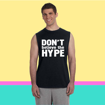 don't believe the hype Sleeveless T-shirt
