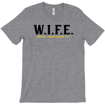 Wife.. Washing Ironing Fucking Etc T-Shirt